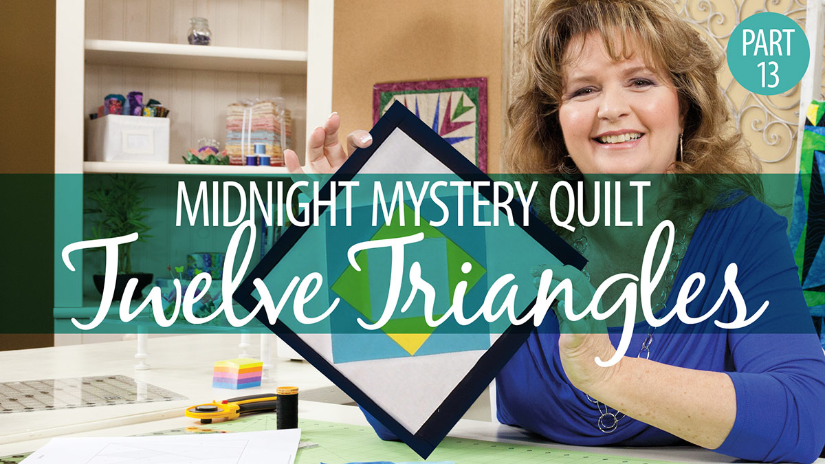 Quilter's Skill Builders: Midnight Mystery Quilt: Twelve Triangles Block 13