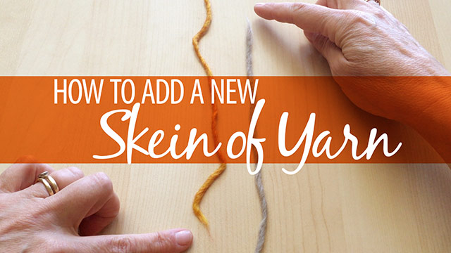 Quick Stitches & Tips: How to Add a New Skein of Yarn