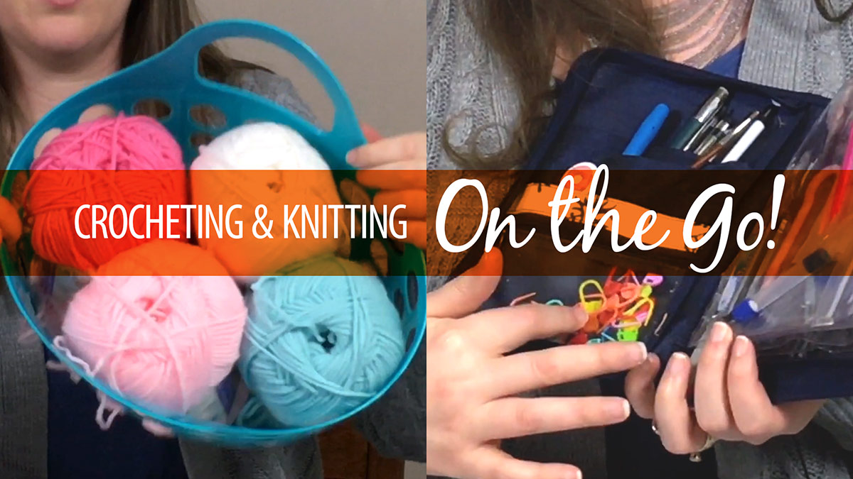 Quick Stitches & Tips: Crocheting on the Go