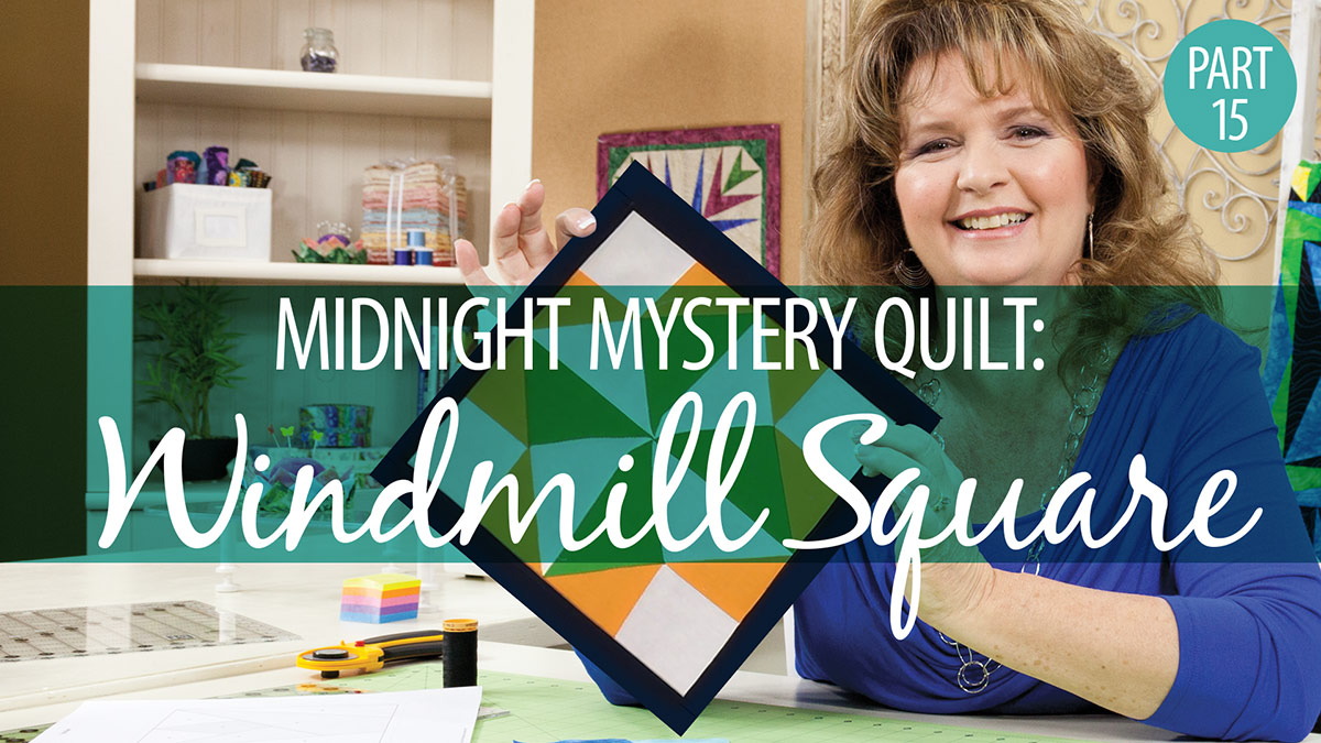 Quilter's Skill Builders: Midnight Mystery Quilt: Windmill Square Block 15