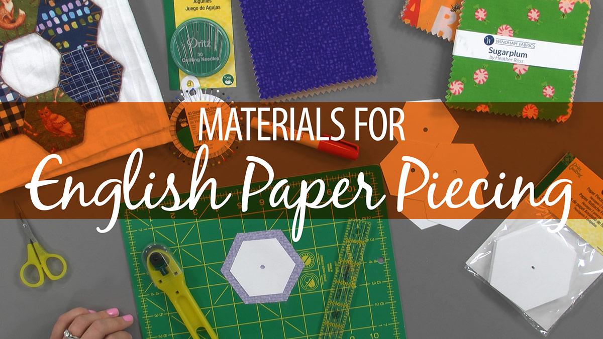 Quilt & Sew Tips: Materials for English Paper Piecing