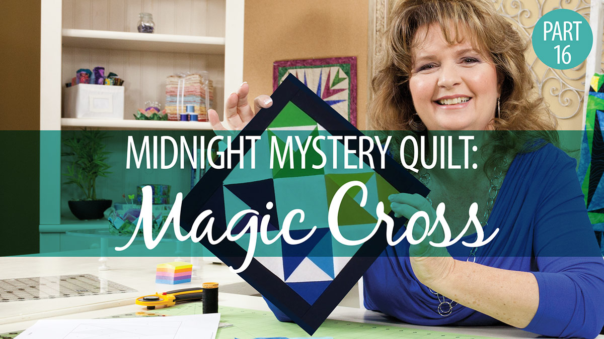 Quilter's Skill Builders: Midnight Mystery Quilt: Magic Cross Block 16
