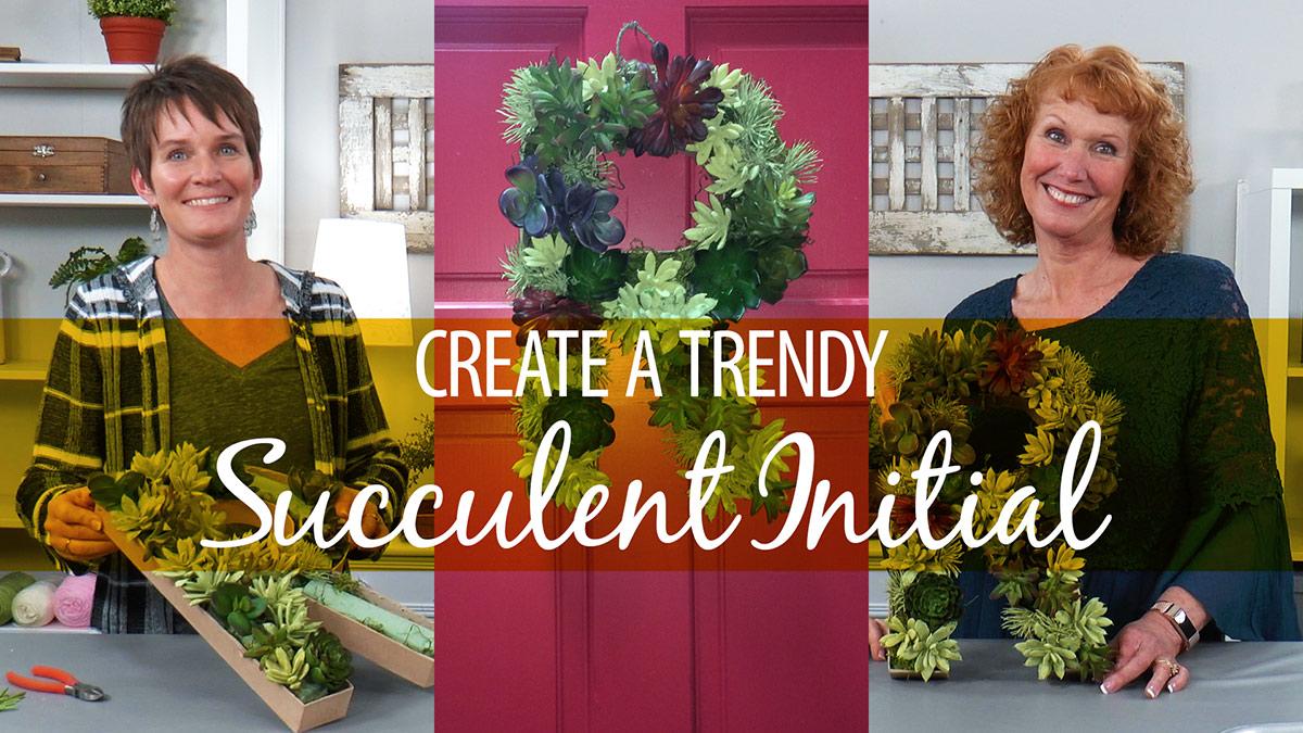 Creative Living: Create a Trendy Succulent Initial