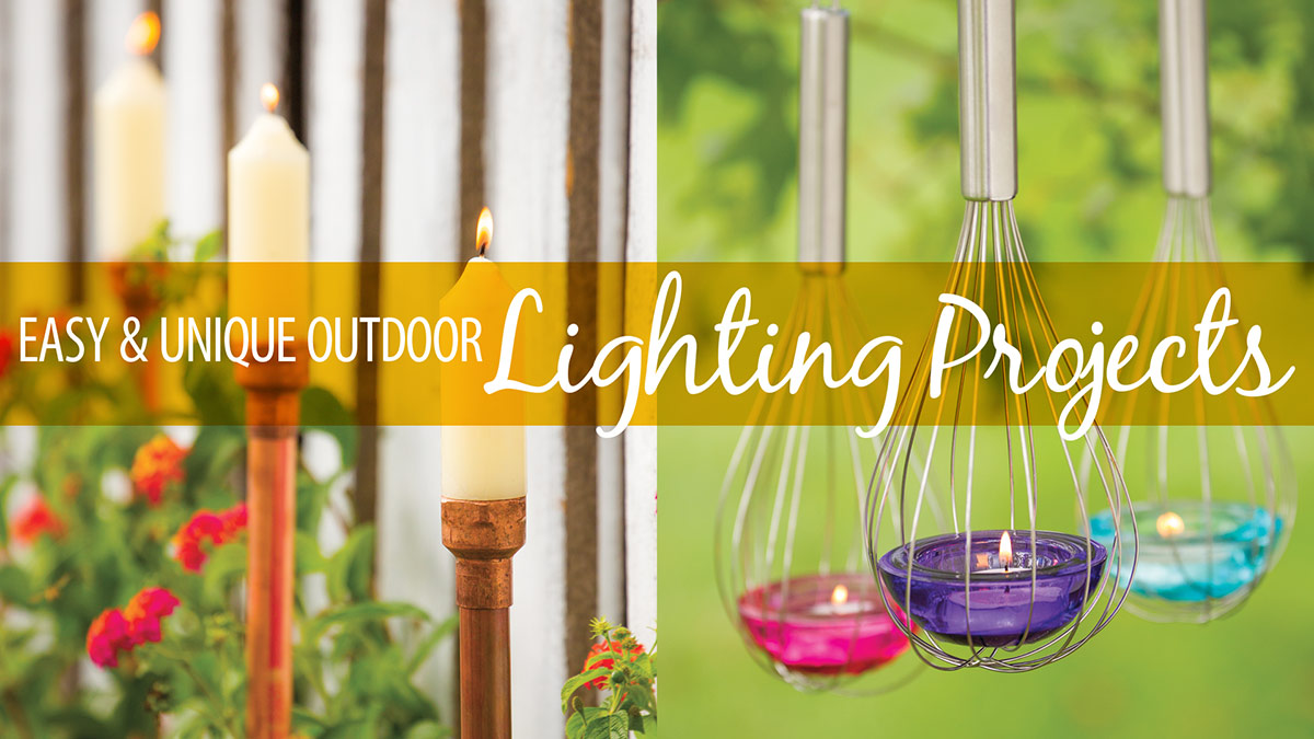 Creative Living: Easy & Unique Outdoor Lighting Projects