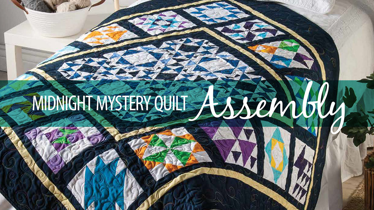 Quilter's Skill Builders: Midnight Mystery Quilt Assembly