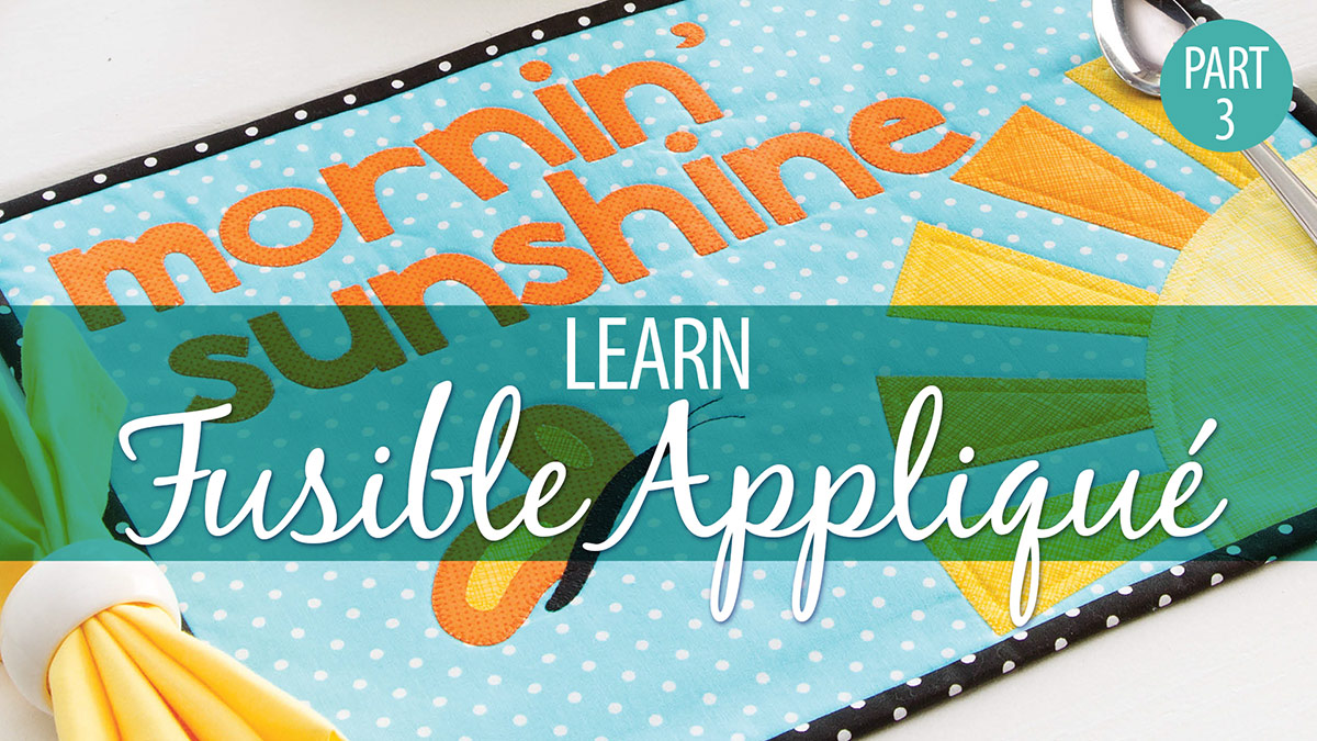 Quilter's Skill Builders: Learn Fusible Applique Part 3