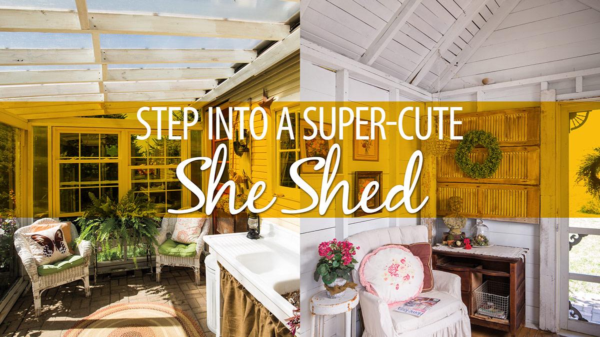 Creative Living: Step Into a Super-Cute She Shed