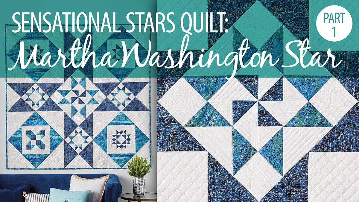 Quilter's Skill Builders: Sensational Stars Part 1: Martha Washington Star