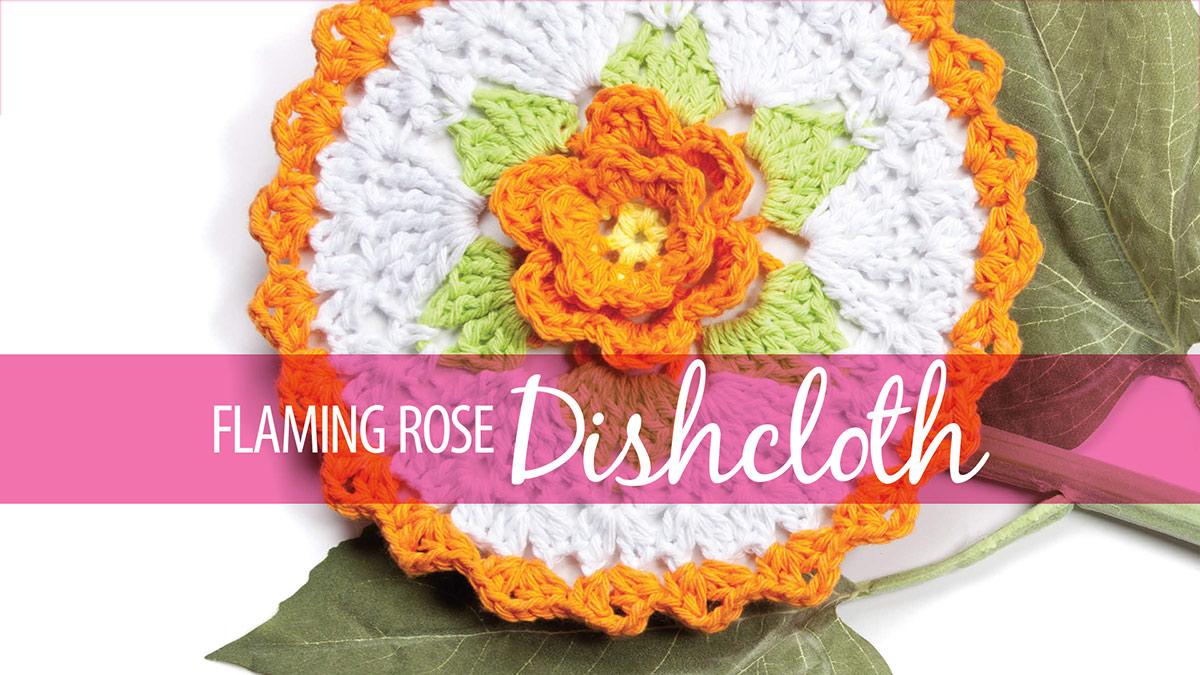 Learn, Make, Create!: Flaming Rose Dishcloth