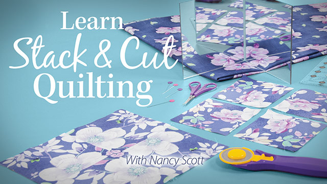 Online Classes: Learn Stack & Cut Quilting