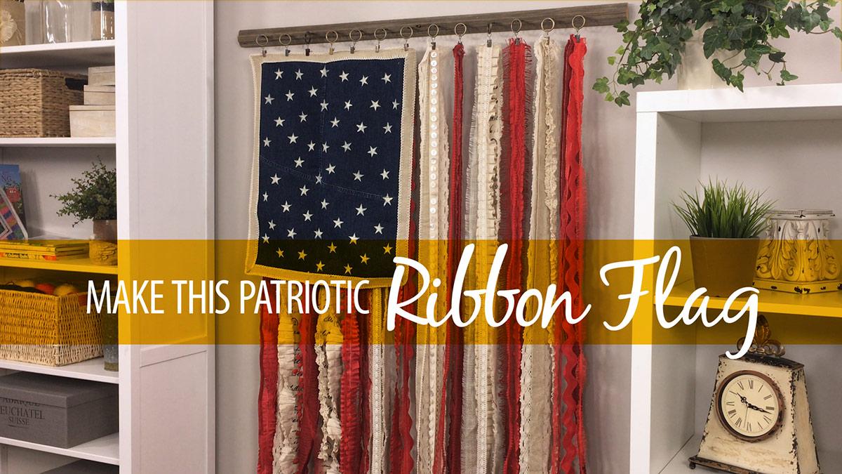 Creative Living: Make This Patriotic Ribbon Flag