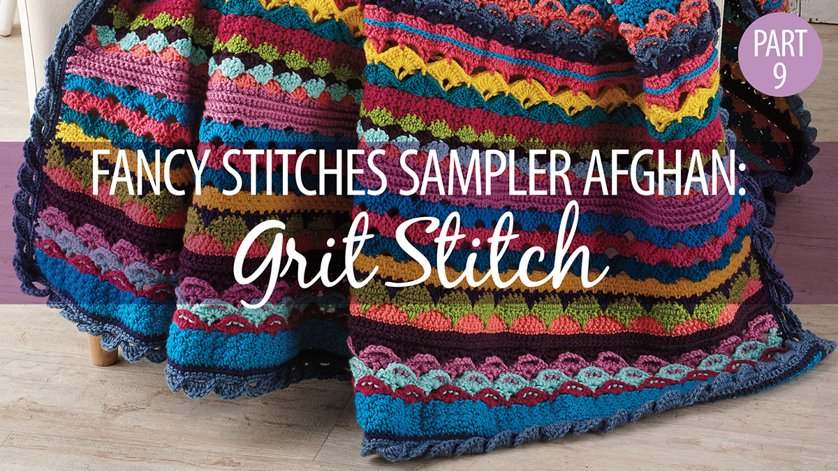 Fancy Stitches Sampler Afghan Part 9: Grit Stitch video