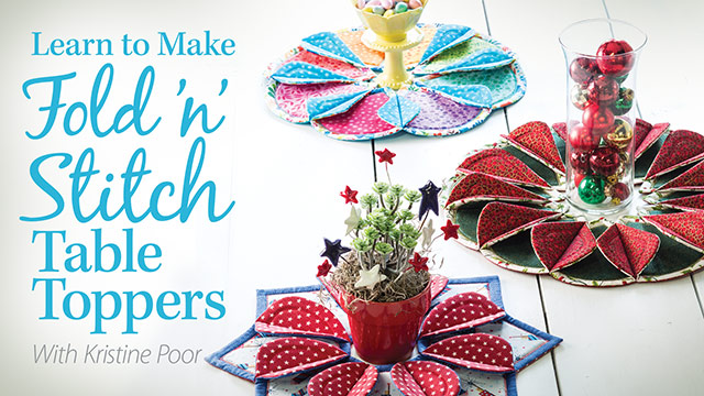Online Classes: Learn to Make Fold 'n' Stitch Table Toppers