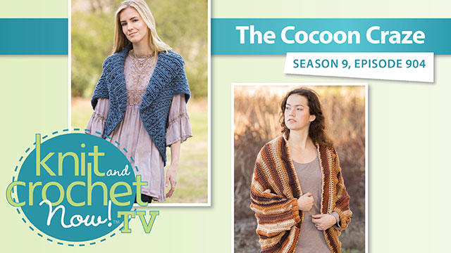 Knit and Crochet Now!: Cocoon