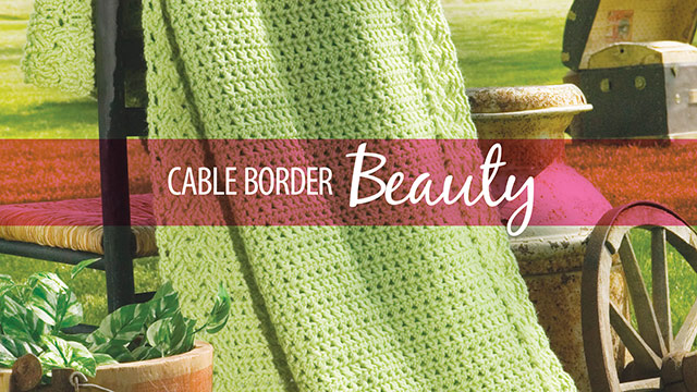 Learn, Make, Create!: Cable Border Beauty