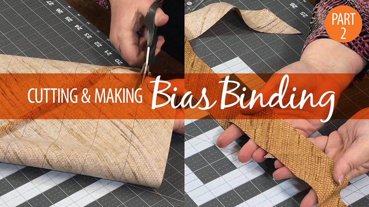 Quilt & Sew Tips: Cutting & Making Bias Binding Part 2