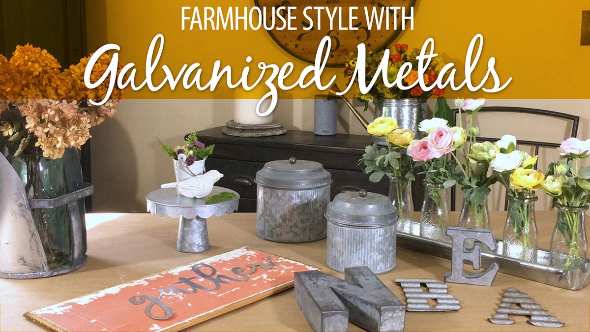 Creative Living: Farmhouse Style With Galvanized Metals