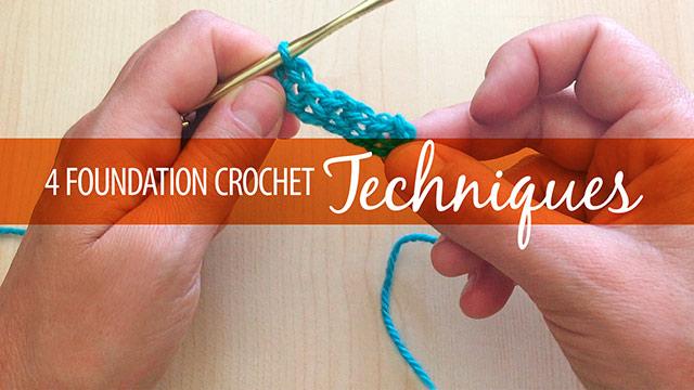 Quick Stitches & Tips: 4 Foundation Crochet Techniques