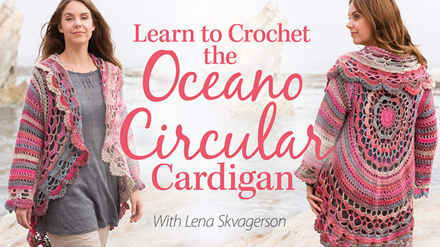 Online Classes: Learn to Crochet the Oceano Circular Cardigan