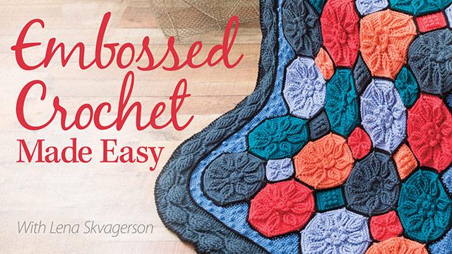 Online Classes: Embossed Crochet Made Easy