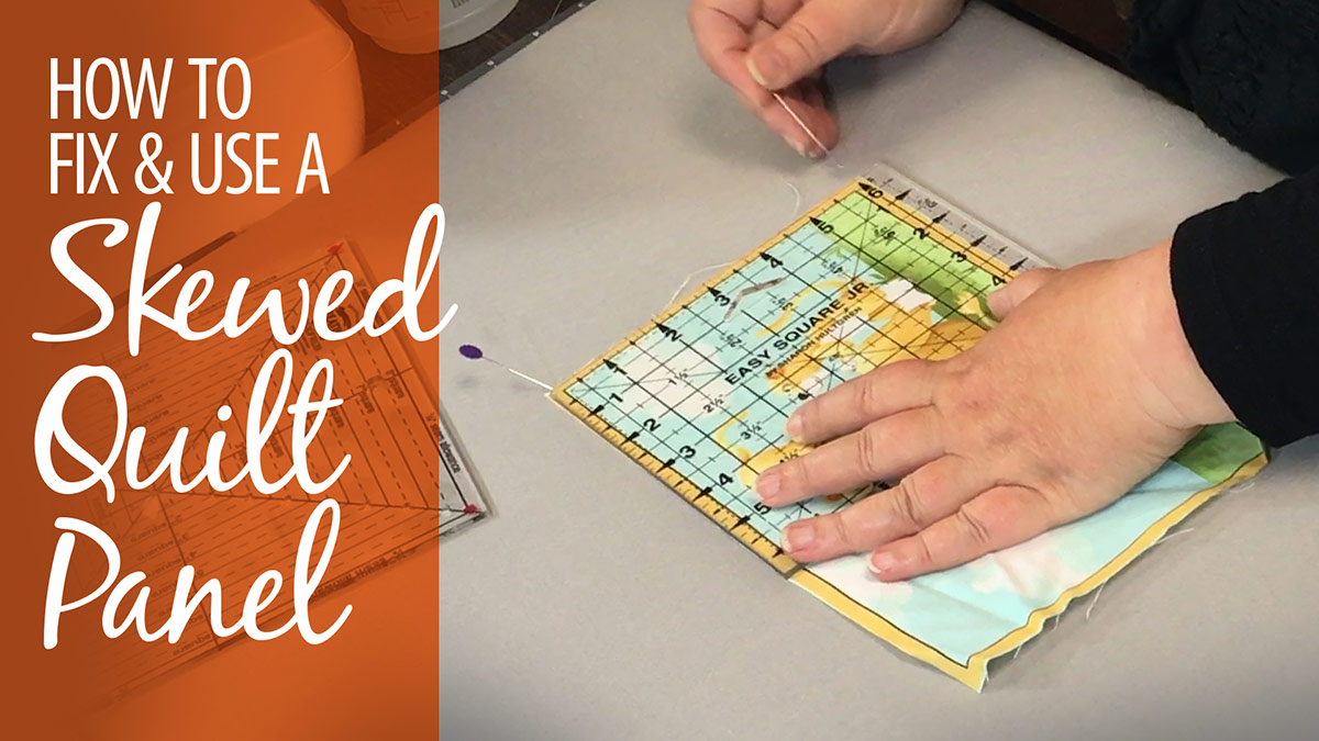 Quilt & Sew Tips: How to Fix & Use a Skewed Quilt Panel