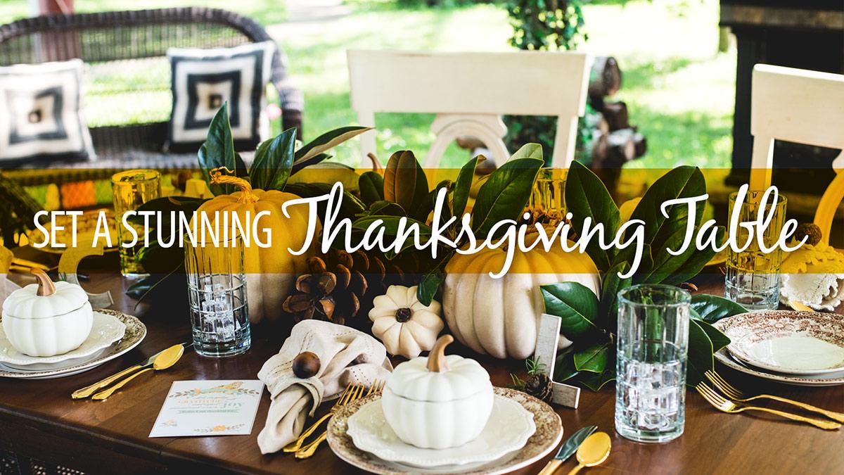 Creative Living: Set a Stunning Thanksgiving Table