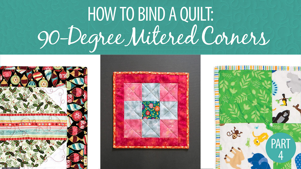 How to Bind a Quilt: 90-Degree Mitered Corners Part 4 video