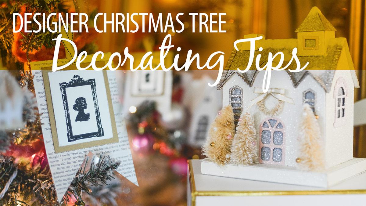 Creative Living: Designer Christmas Tree Decorating Tips