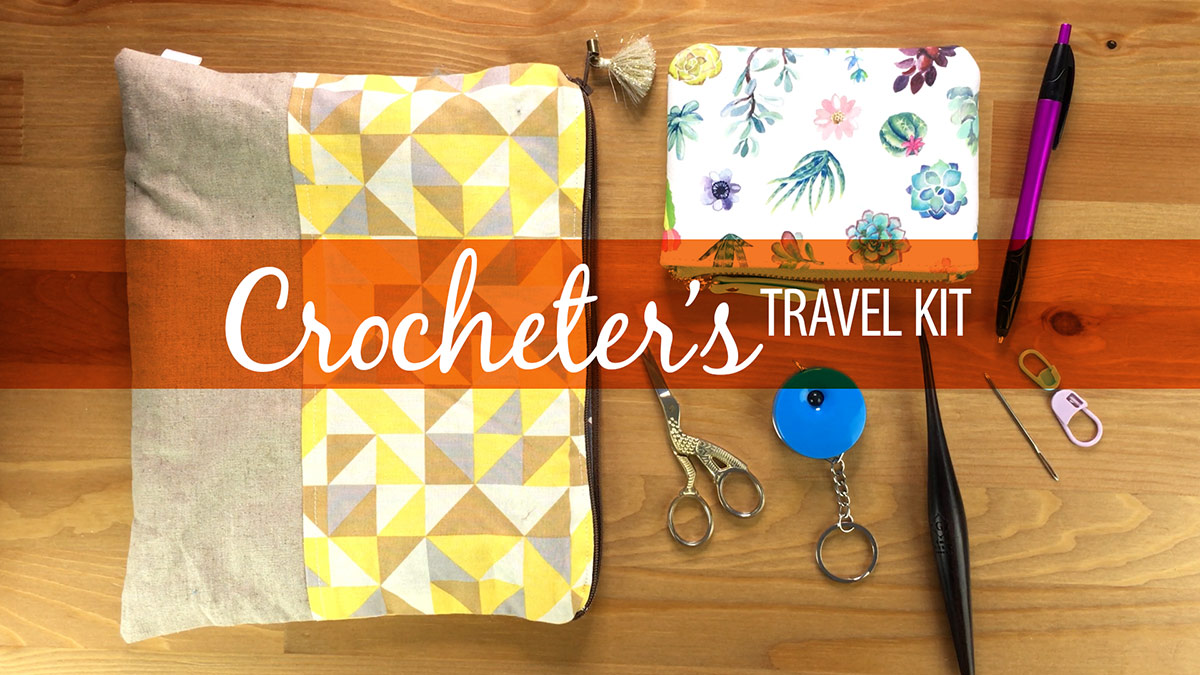 Quick Stitches & Tips: Crocheter's Travel Kit