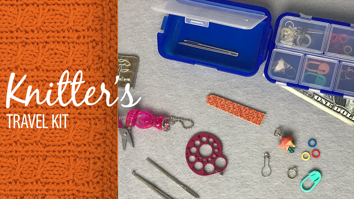 Quick Stitches & Tips: Knitter's Travel Kit