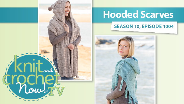 Knit and Crochet Now!: Hooded Scarves