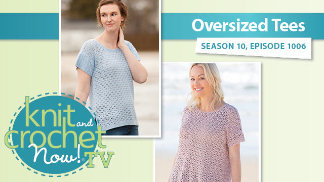 Knit and Crochet Now!: Oversized Tees