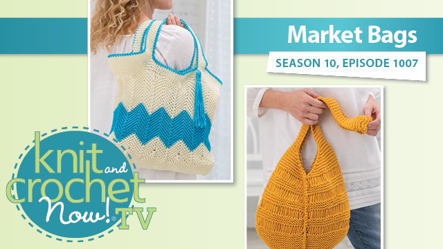 Knit and Crochet Now!: Market Bags