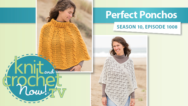 Knit and Crochet Now!: Perfect Ponchos