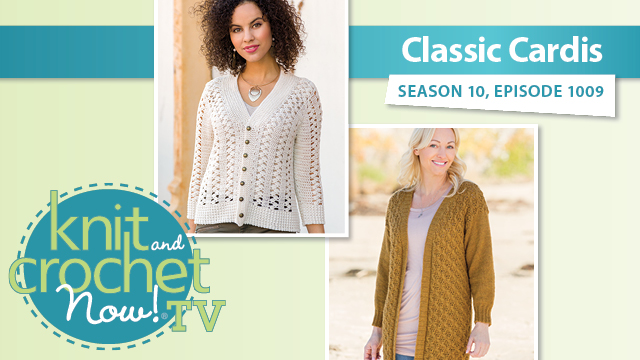Knit and Crochet Now!: Classic Cardis