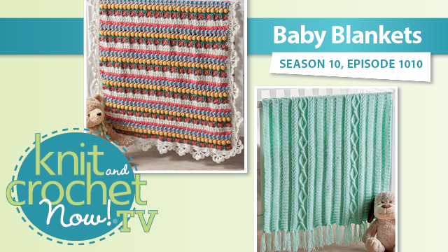 Knit and Crochet Now!: Baby Blankets