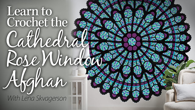 Online Classes: Learn to Crochet the Cathedral Rose Window Afghan
