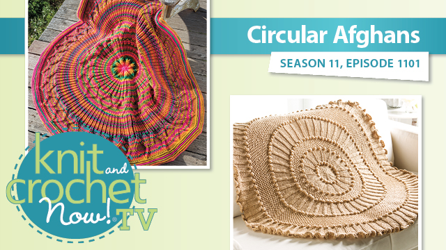 Knit and Crochet Now!: Circular Afghans