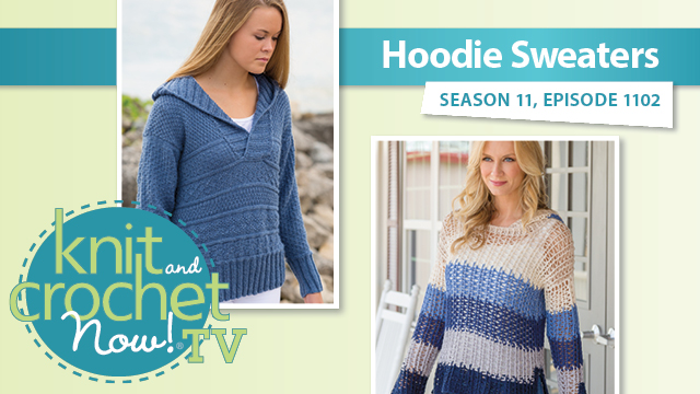 Knit and Crochet Now!: Hoodie Sweaters