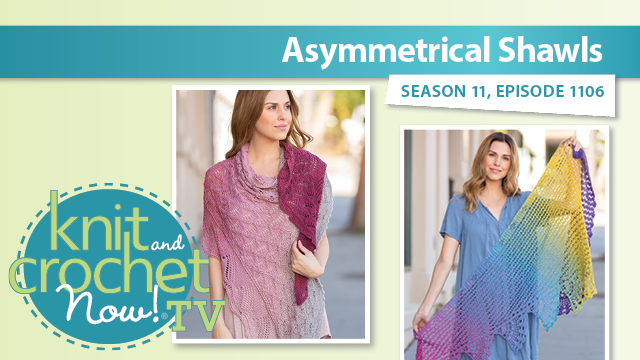 Knit and Crochet Now!: Asymmetrical Shawls