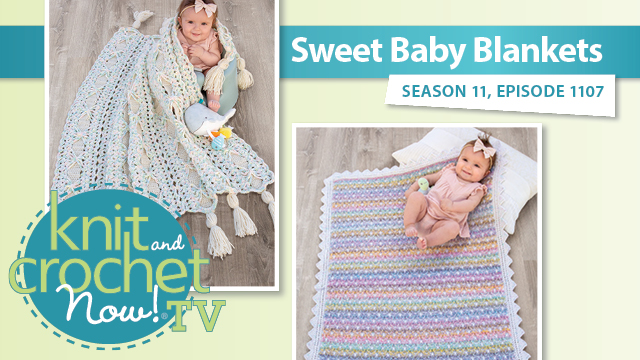 Knit and Crochet Now!: Sweet Baby Blankets
