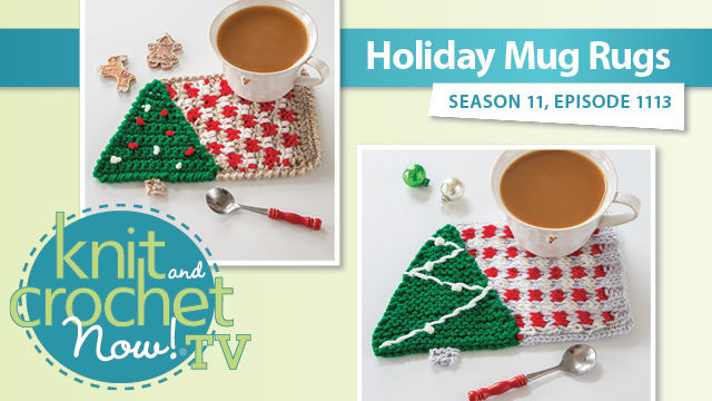Knit and Crochet Now!: Holiday Mug Rugs