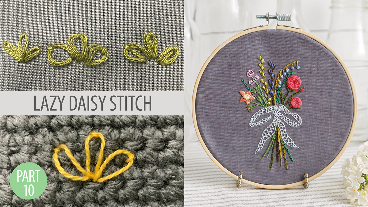 Quilt & Sew Tips: Learn to Embroider Part 10: Lazy Daisy Stitch