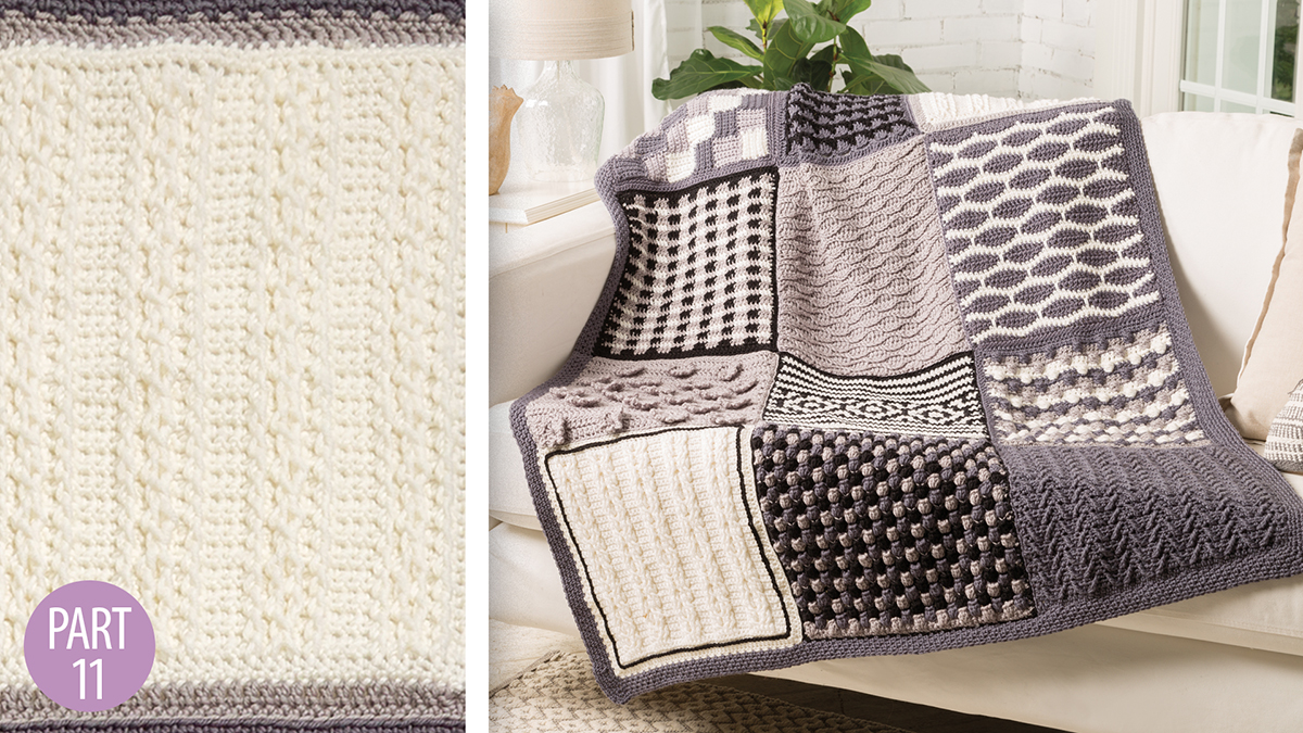 Crochet Skill Builders: Chic Throw by Marly Bird: Cable Columns Block 11