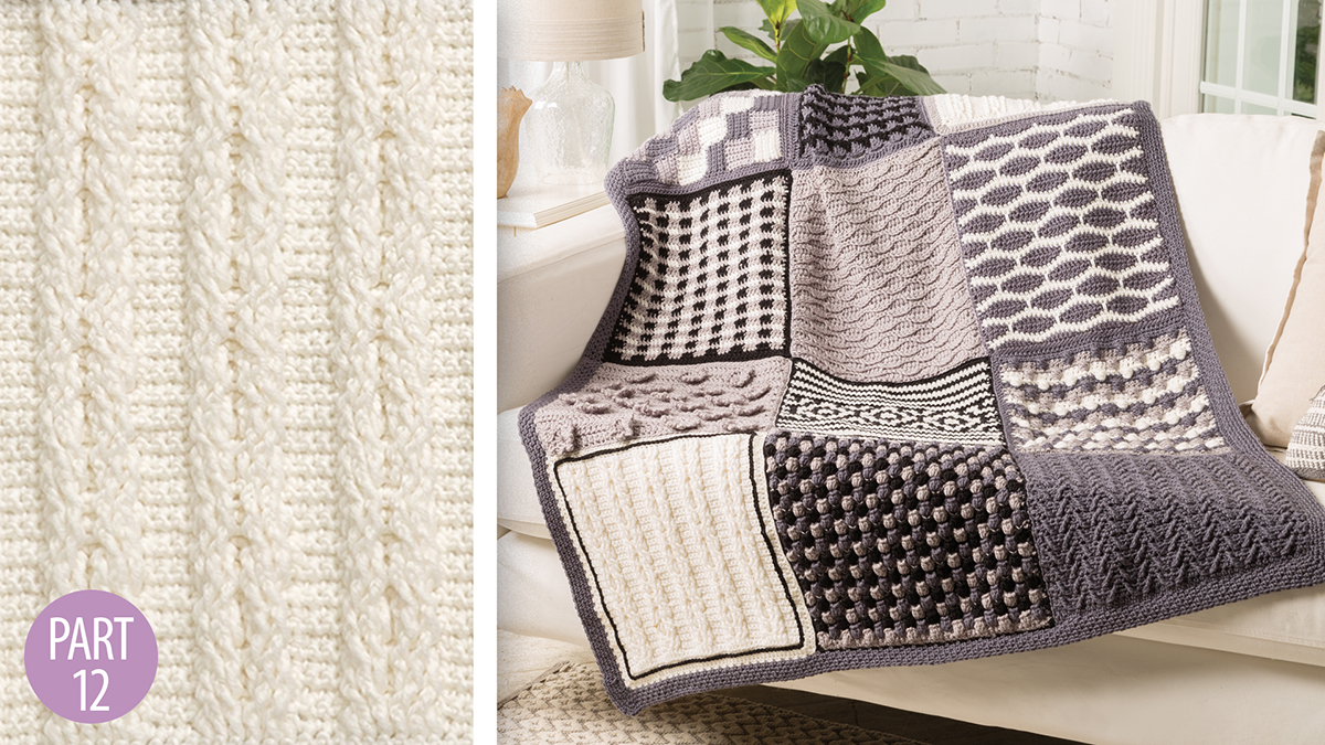 Crochet Skill Builders: Chic Throw by Marly Bird: Cable XO Block 12