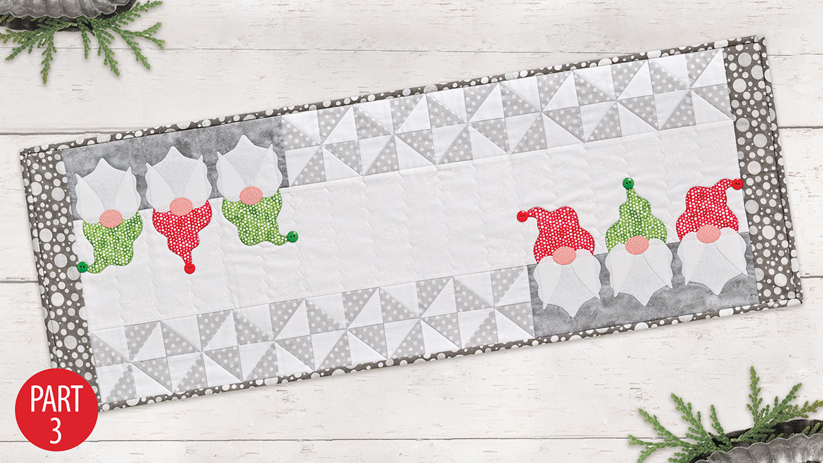 Quilter's Skill Builders: Gnomes Table Runner: Part 3