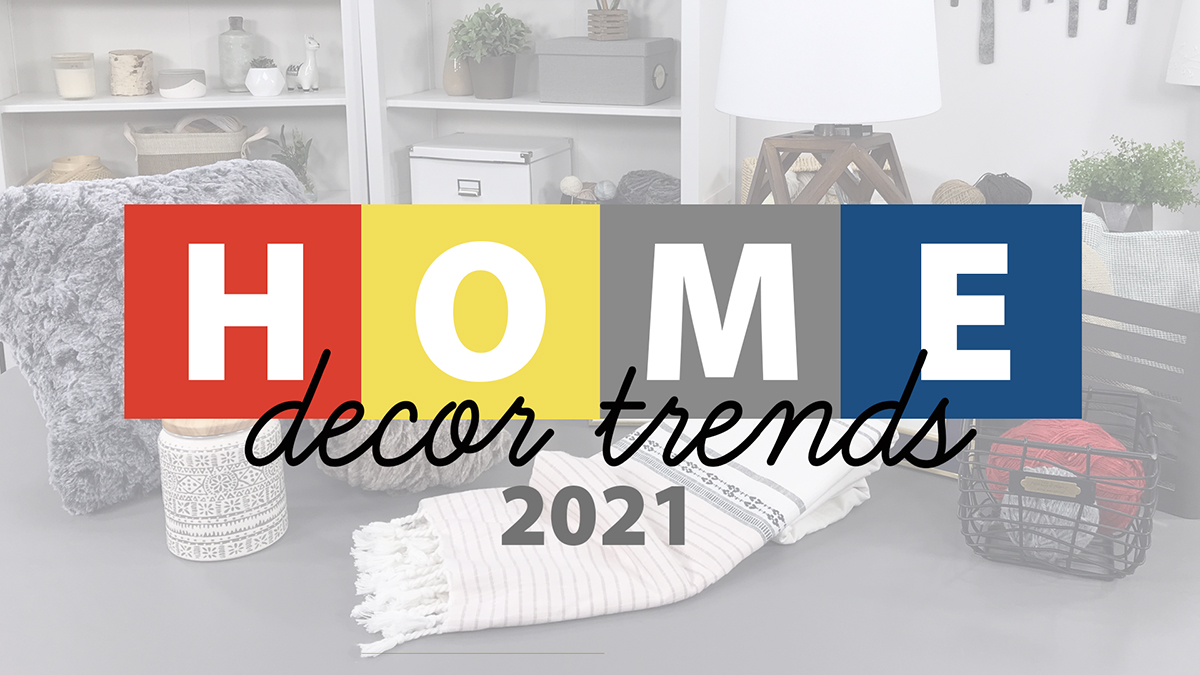 Creative Living: Home Décor Trends for 2021