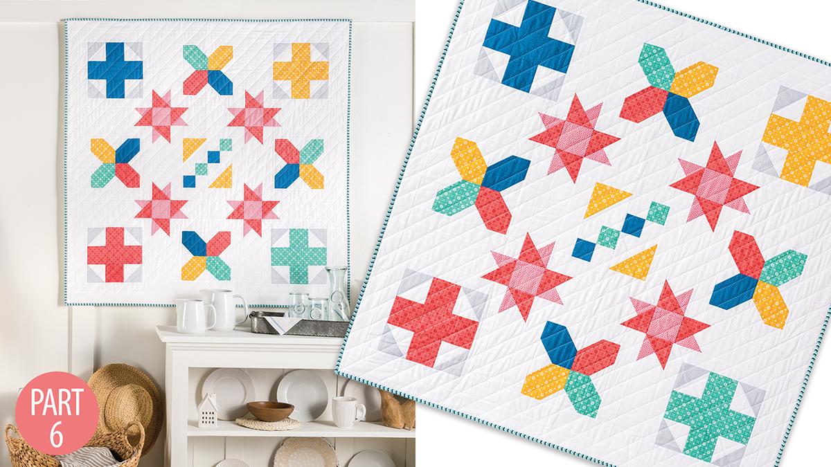 Quilter's Skill Builders: Nancy's Beginner Quilt: Part 6
