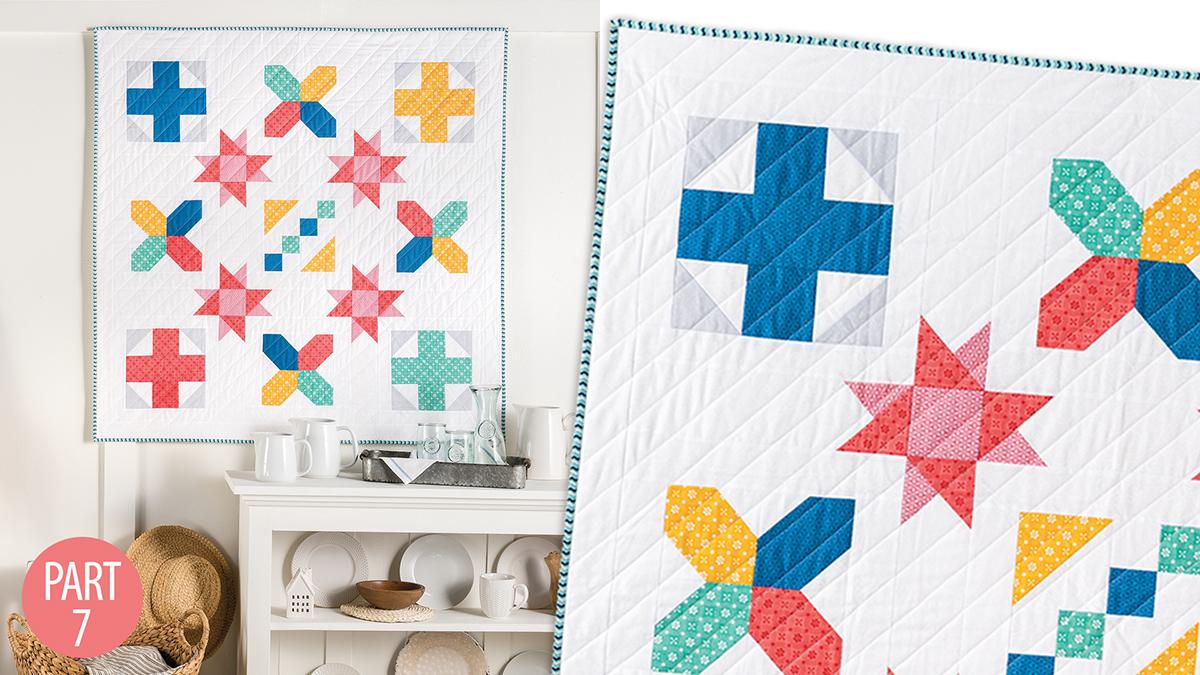 Quilter's Skill Builders: Nancy's Beginner Quilt: Part 7