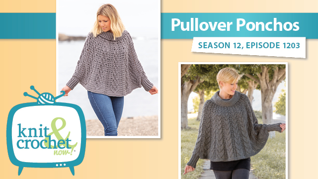 Knit and Crochet Now!: Pullover Ponchos